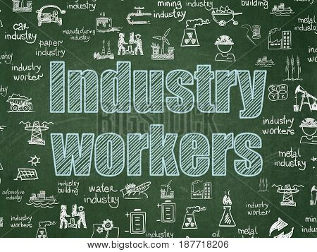 Manufacuring concept: Chalk Blue text Industry Workers on School board background with  Hand Drawn Industry Icons, School Board