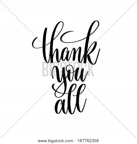 thank you all black and white hand written lettering positive quote, inspirational typography design element, calligraphy vector illustration