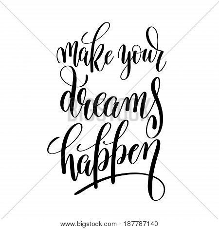 make your dreams happen black and white motivational and inspirational positive quote square poster to greeting card, banner design, printable wall art, calligraphy vector illustration