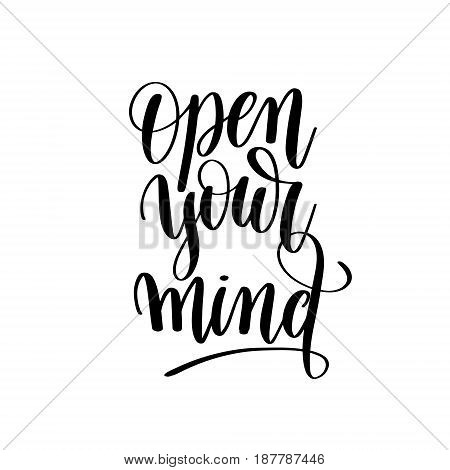 open your mind black and white motivational and inspirational positive quote square poster to greeting card, banner design, printable wall art, calligraphy vector illustration