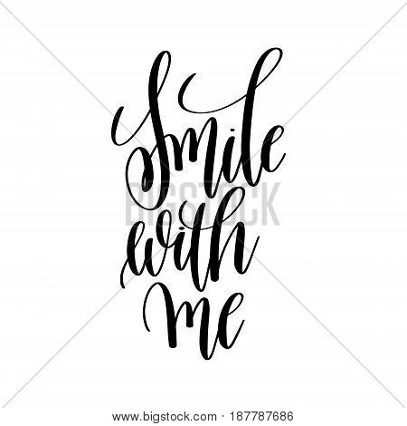 smile with me black and white motivational and inspirational positive quote square poster to greeting card, banner design, printable wall art, calligraphy vector illustration