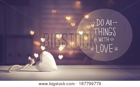Do All Things With Love Message With A White Heart