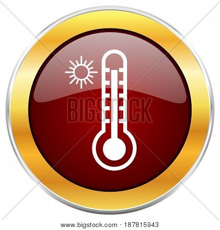 Hot temperature red web icon with golden border isolated on white background. Round glossy button.