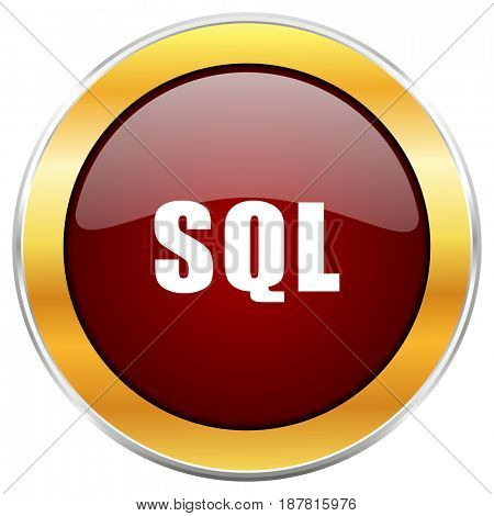 Sql red web icon with golden border isolated on white background. Round glossy button.