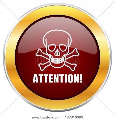 Attention skull red web icon with golden border isolated on white background. Round glossy button.