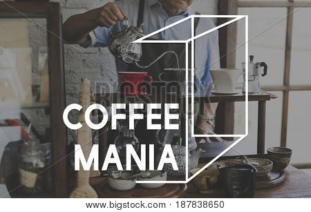 Coffee Mania Love Lifestyle Word Graphic