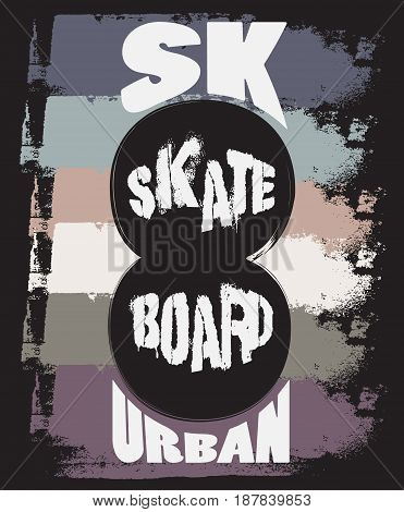 Quote typographical background about skateboard in minimalistic style with grunge vintage fonts. Template for card poster banner print for t-shirt.