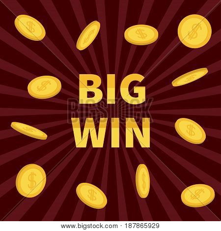 Big Win. Golden text Flying dollar sign gold coin rain. Online casino roulette poker slot machines card games gambling club banner. Flat design. Bordo starburst sunburst background. Vector