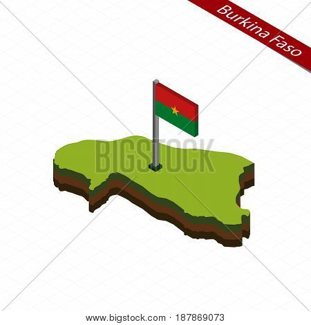 Burkina Faso Isometric Map And Flag. Vector Illustration.