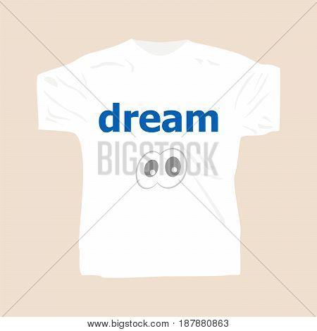 Text Dream. Social Concept . Man Wearing White Blank T-shirt