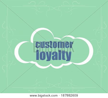 Text Customer Loyalty. Marketing Concept . Abstract Cloud Containing Words Related To Leadership