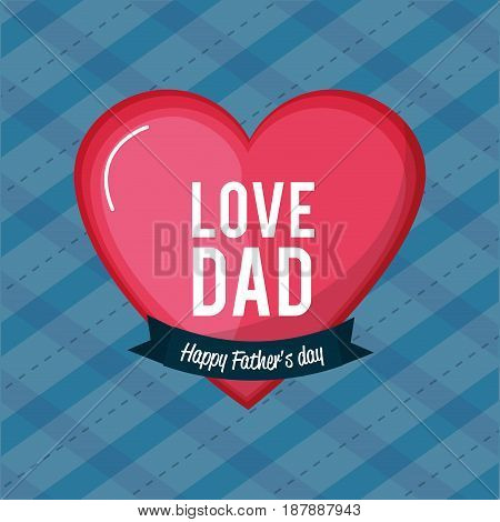nice card to father day with heart and ribbon, vector illustration