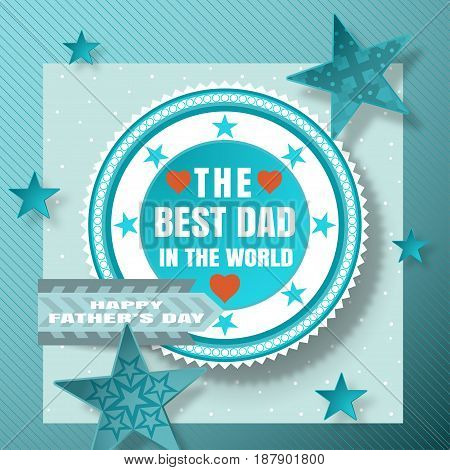 Greeting card in the form of paper applications for Happy Father's Day with turquoise label stars striped ribbon paper with line pattern.