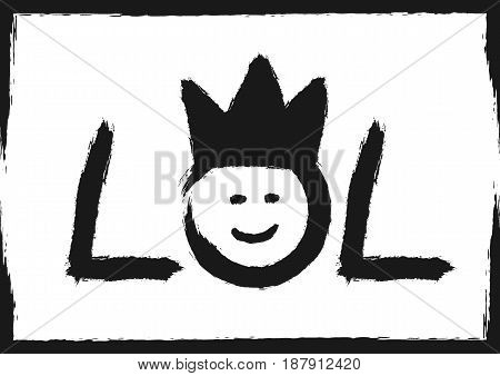 Handwritten text LOL with a smiley face in the crown. Painted with a black rough brush. Sketch grunge graffiti. Isolated on white background with frame. Vector illustration.