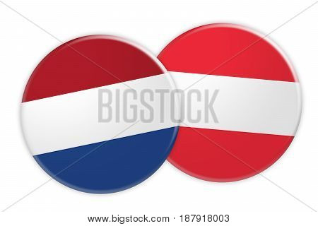News Concept: Netherlands Flag Button On Austria Flag Button 3d illustration on white background