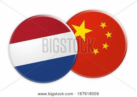 News Concept: Netherlands Flag Button On China Flag Button 3d illustration on white background