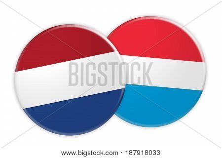 News Concept: Netherlands Flag Button On Luxembourg Flag Button 3d illustration on white background