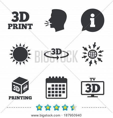 3d technology icons. Printer, rotation arrow sign symbols. Print cube. Information, go to web and calendar icons. Sun and loud speak symbol. Vector