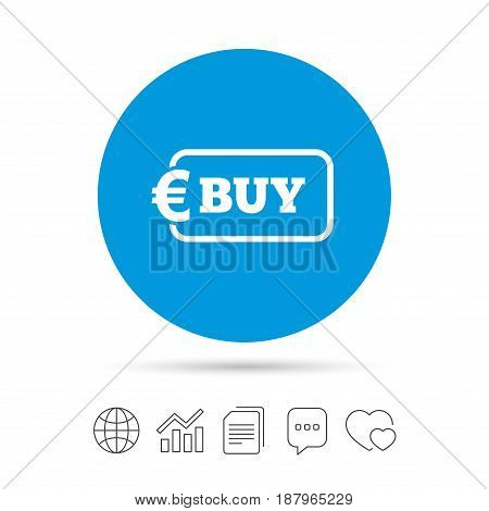 Buy sign icon. Online buying Euro eur button. Copy files, chat speech bubble and chart web icons. Vector