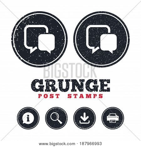 Grunge post stamps. Chat sign icon. Speech bubble symbol. Communication chat bubble. Information, download and printer signs. Aged texture web buttons. Vector