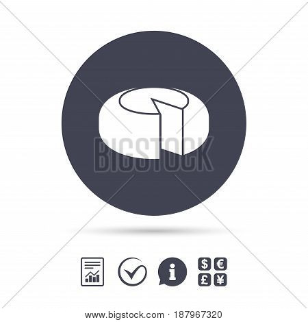 Cheese wheel sign icon. Sliced cheese symbol. Round cheese. Report document, information and check tick icons. Currency exchange. Vector
