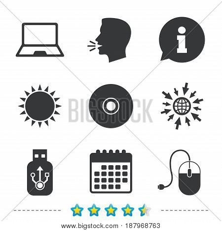 Notebook pc and Usb flash drive stick icons. Computer mouse and CD or DVD sign symbols. Information, go to web and calendar icons. Sun and loud speak symbol. Vector