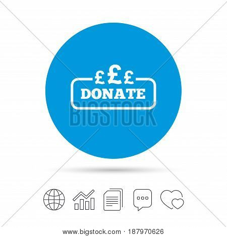 Donate sign icon. Pounds gbp symbol. Copy files, chat speech bubble and chart web icons. Vector