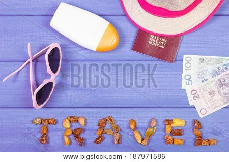 Word Travel, Sunglasses, Sun Lotion, Straw Hat, Passport And Polish Currency
