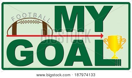 My goal is the cup of football