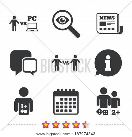 Gamer icons. Board and PC games players signs. Player vs PC symbol. Newspaper, information and calendar icons. Investigate magnifier, chat symbol. Vector