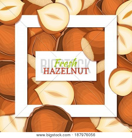 Square white frame and rectangle label on nutty hazelnut background. Vector card illustration. Cartoon filbert. Walnut nut fruits for design of food packaging juice breakfast detox diet