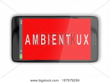 """3D illustration of """"AMBIENT UX"""" title on cellular screen isolated on white. poster"""