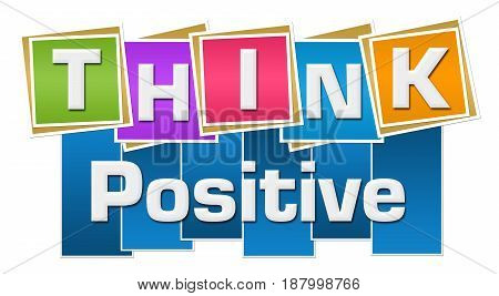 Think positive text written over colorful background.