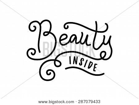 Modern Calligraphy Lettering Of Beauty Inside In Black Isolated On White Background For Decoration,