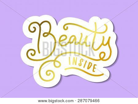 Modern Calligraphy Lettering Of Beauty Inside In Golden With White Outline In Paper Cut Style On Pur