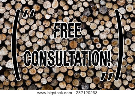Text sign showing Free Consultation. Conceptual photo asking someone expert about confusion inquiry Get advice Wooden background vintage wood wild message ideas intentions thoughts. poster