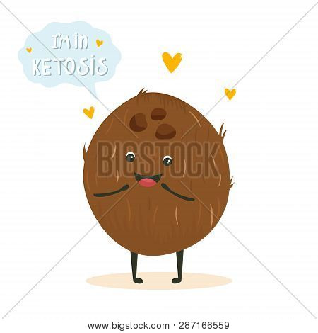 Funny Cute Coconut Character With Lettering, Keto Diet Lover. Ketosis Concept