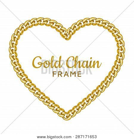 Gold Chain Heart Love Border Frame. Wreath Shape. Jewelry Design. Realistic Vector Illustration Isol