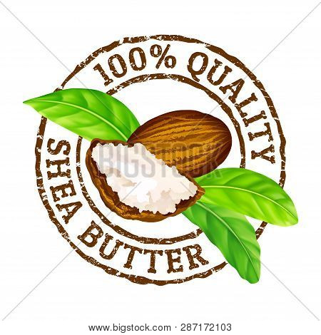 Vector Grunge Rubber Stamp 100 Quality Shea Butter On A White Background. Shea Nuts, Butter And Gree