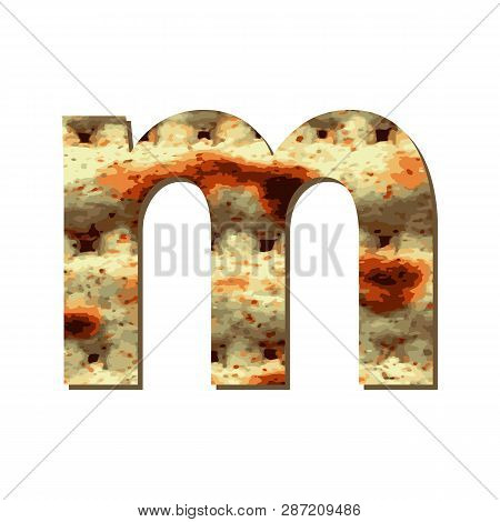 English Lowercase Letter M With Matza Texture. Font For Passover. Vector Illustration On Isolated Ba