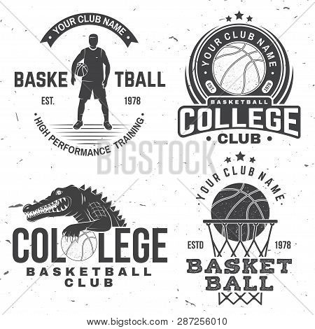 Set Of Basketball College Club Badge. Vector Illustration. Concept For Shirt, Print, Stamp Or Tee. V