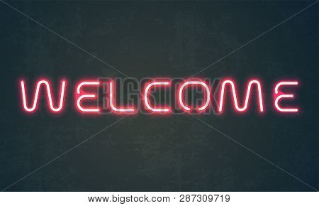 Welcome Neon Light Sign. Vector Red Neon Signage Of Glowing Welcome Letters On Grunge Wall Backgroun