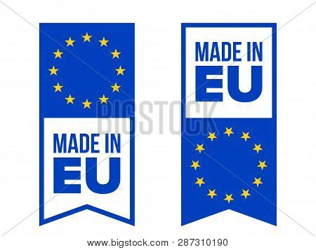 Made In Eu Quality Certificate Label With Europe Flag Stars. Vector Made In European Union Product P