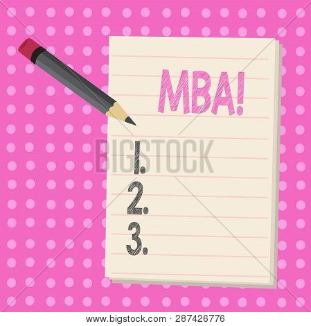 Conceptual hand writing showing Mba. Business photo text Master of Business Administration Advance Degree After College Studies. poster