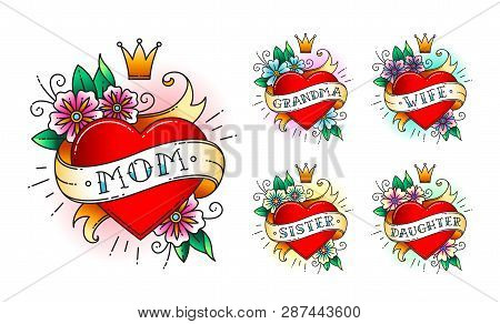 Set Of Classic Tattoo Heart With Flowers, Crown And  Ribbon With Words -  Mom, Grandma, Wife, Sister