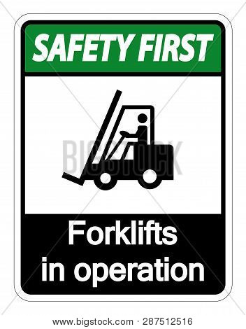 Safety First Forklifts In Operation Sign On White Background