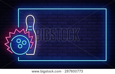 Bowling Neon Sign Vector. Neon Frame Bowling Club Design Template, Light Banner, Night Signboard, Ni