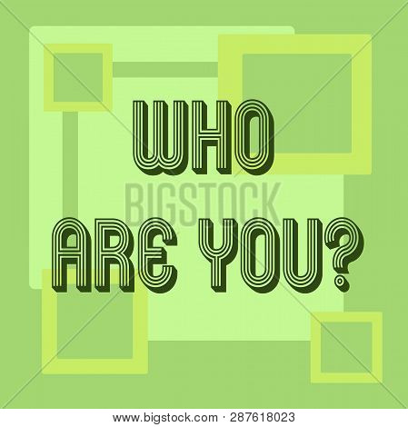 Handwriting text Who Are You question. Concept meaning Identify yourself demonstratingal characteristics. poster