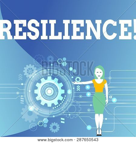 Writing Note Showing Resilience. Business Photo Showcasing Capacity To Recover Quickly From Difficul