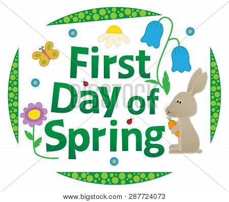 First Day Of Spring Cute Sign With Rabbit And Flowers. Eps10